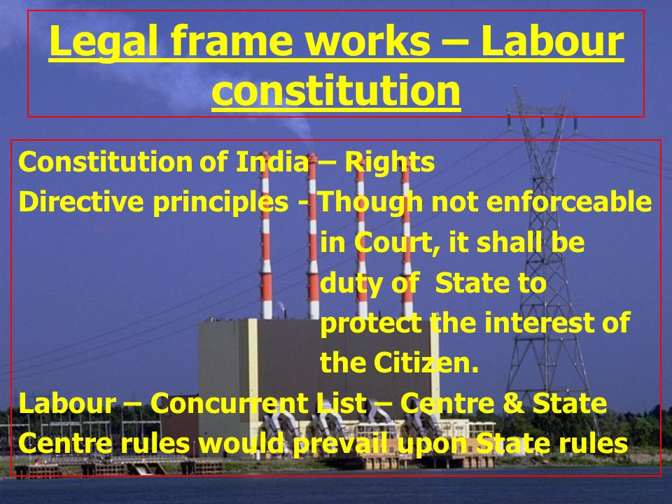 Legal frame works – Labour constitution