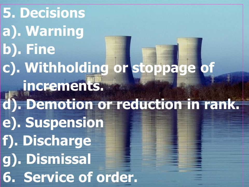 5. Decisions a). Warning. b). Fine. c). Withholding or stoppage of. increments. d). Demotion or reduction in rank.