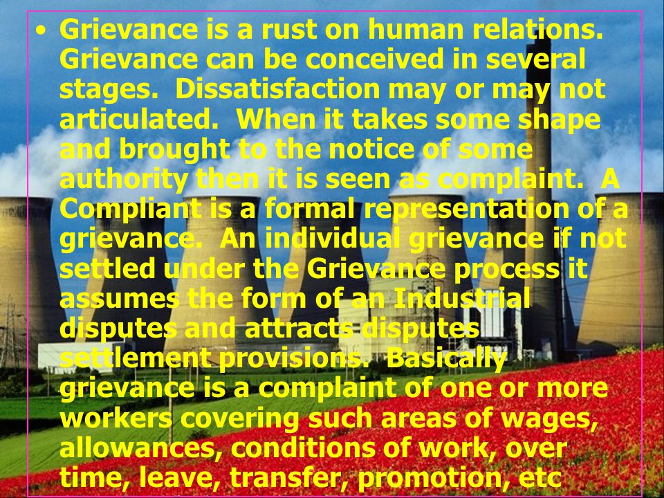 Grievance is a rust on human relations