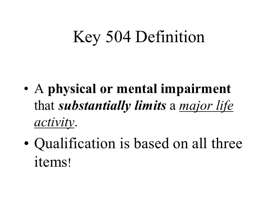 Key 504 Definition Qualification is based on all three items!