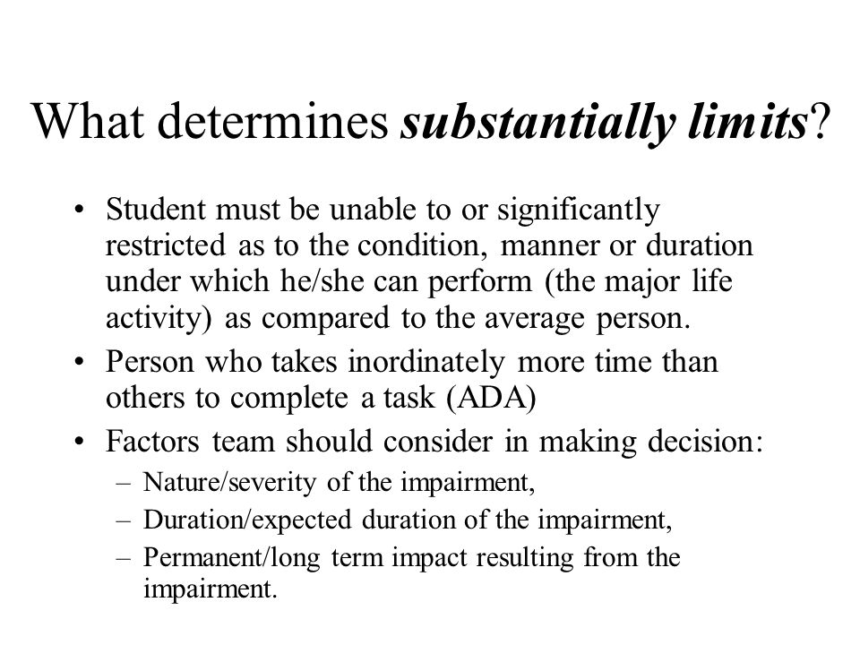 What determines substantially limits