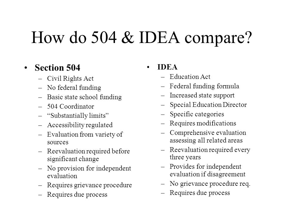 How do 504 & IDEA compare Section 504 IDEA Education Act