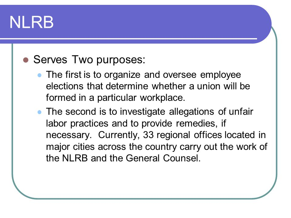 NLRB Serves Two purposes: