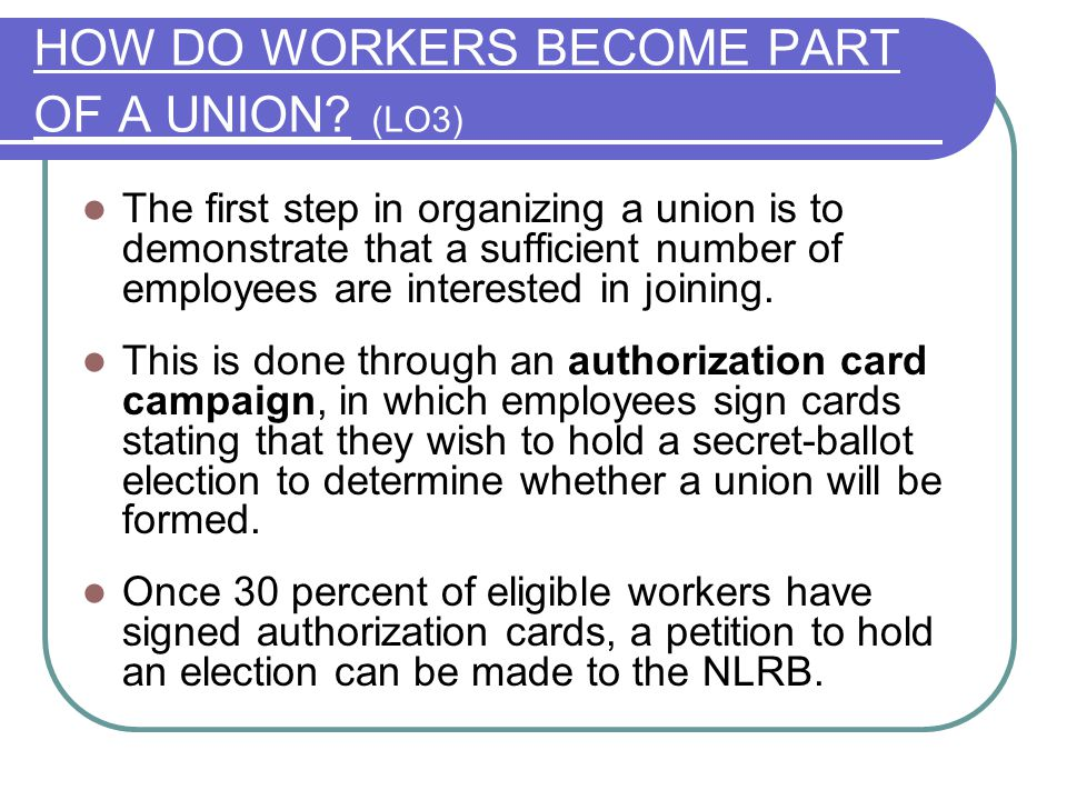 HOW DO WORKERS BECOME PART OF A UNION (LO3)