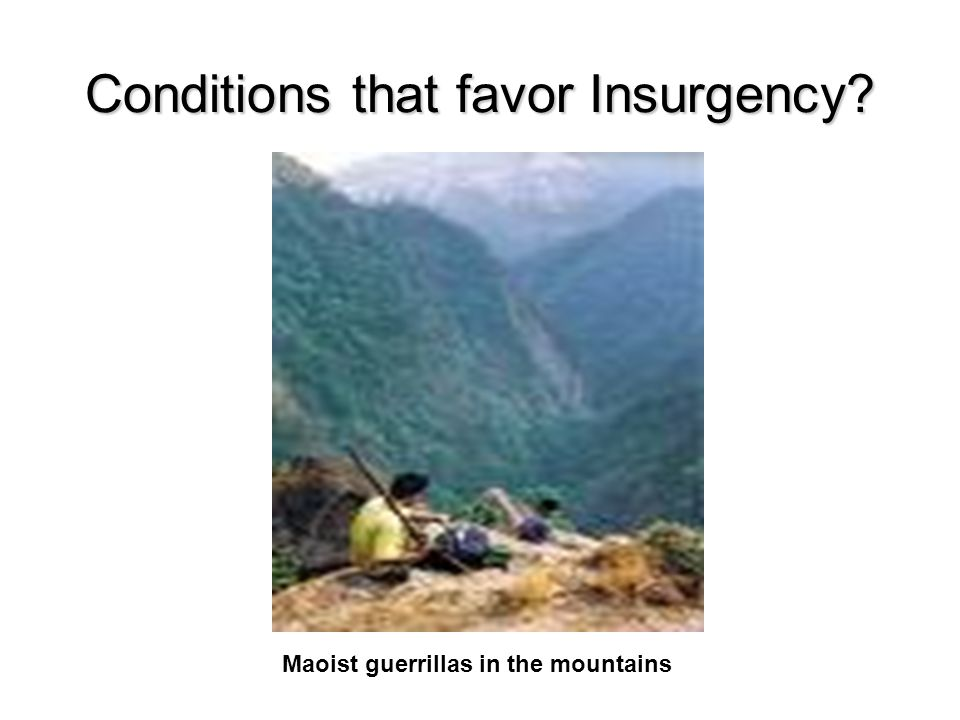 Conditions that favor Insurgency