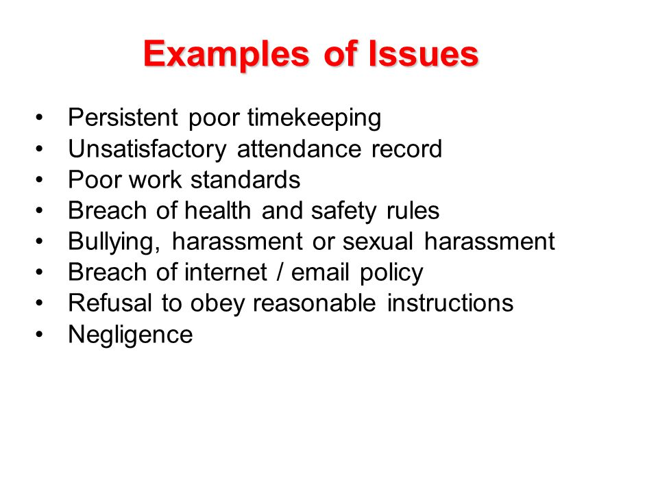 Examples of Issues Persistent poor timekeeping