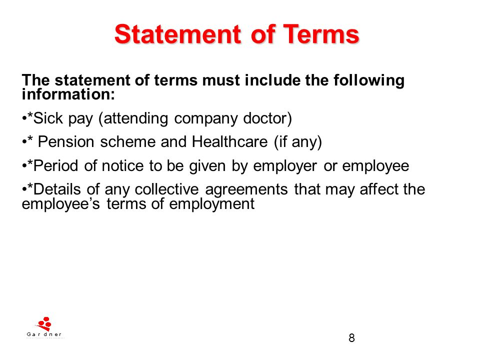 Statement of Terms The statement of terms must include the following information: *Sick pay (attending company doctor)