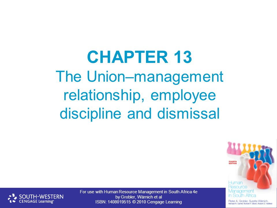 The Union–management relationship, employee discipline and dismissal