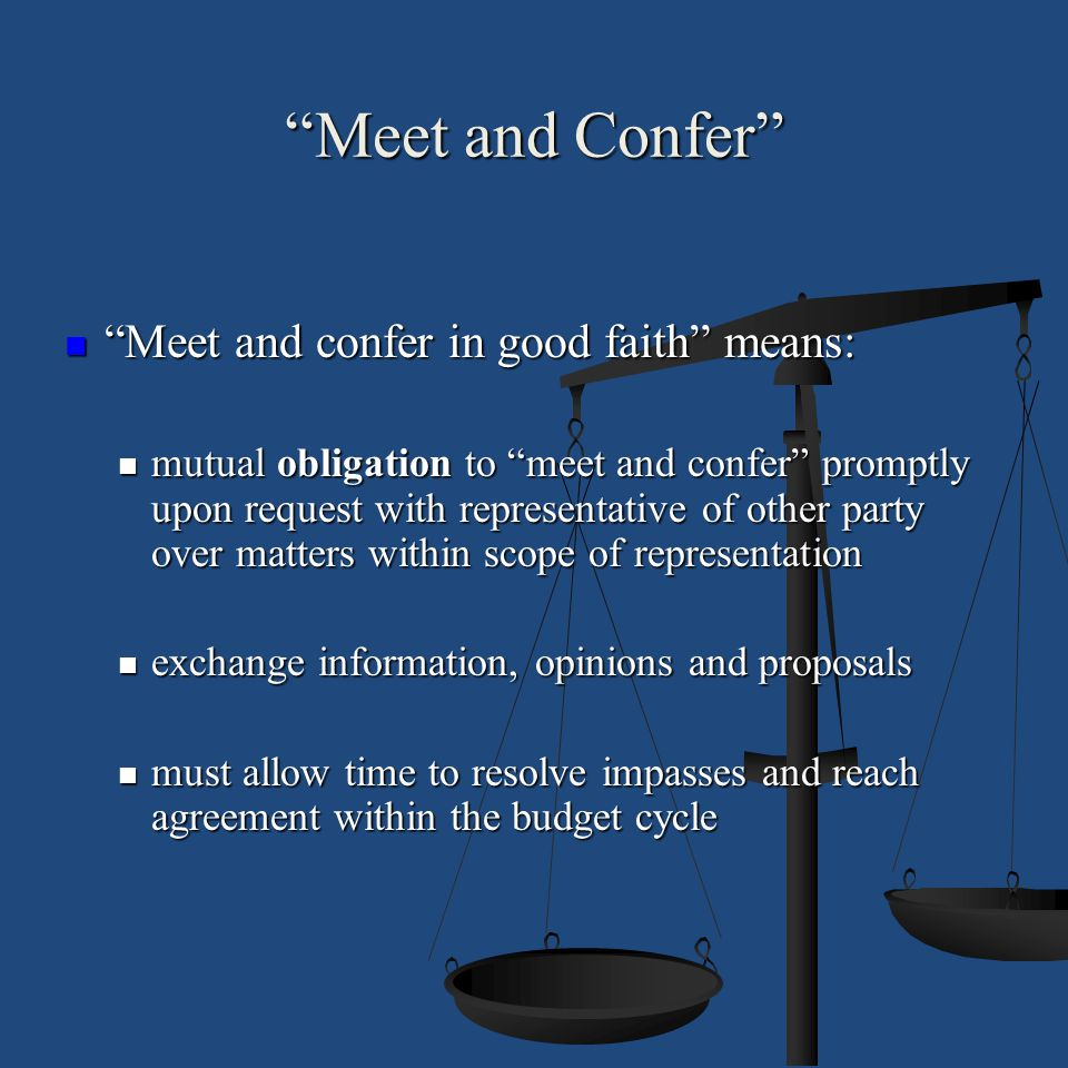 Meet and Confer Meet and confer in good faith means: