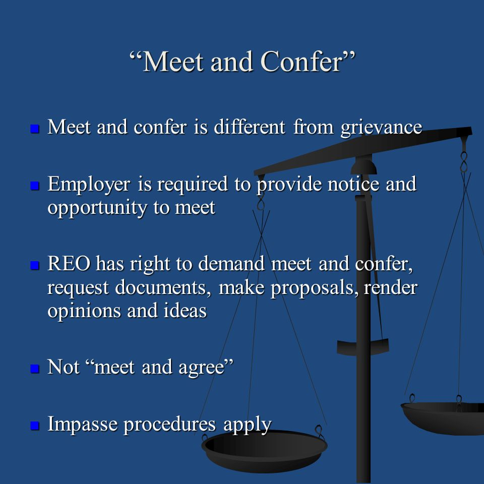 Meet and Confer Meet and confer is different from grievance