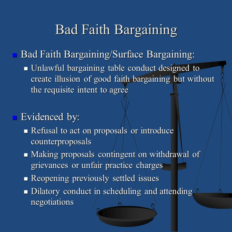 Bad Faith Bargaining Bad Faith Bargaining/Surface Bargaining: