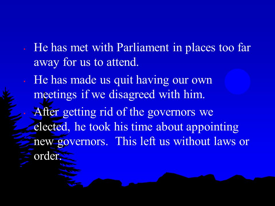 He has met with Parliament in places too far away for us to attend.