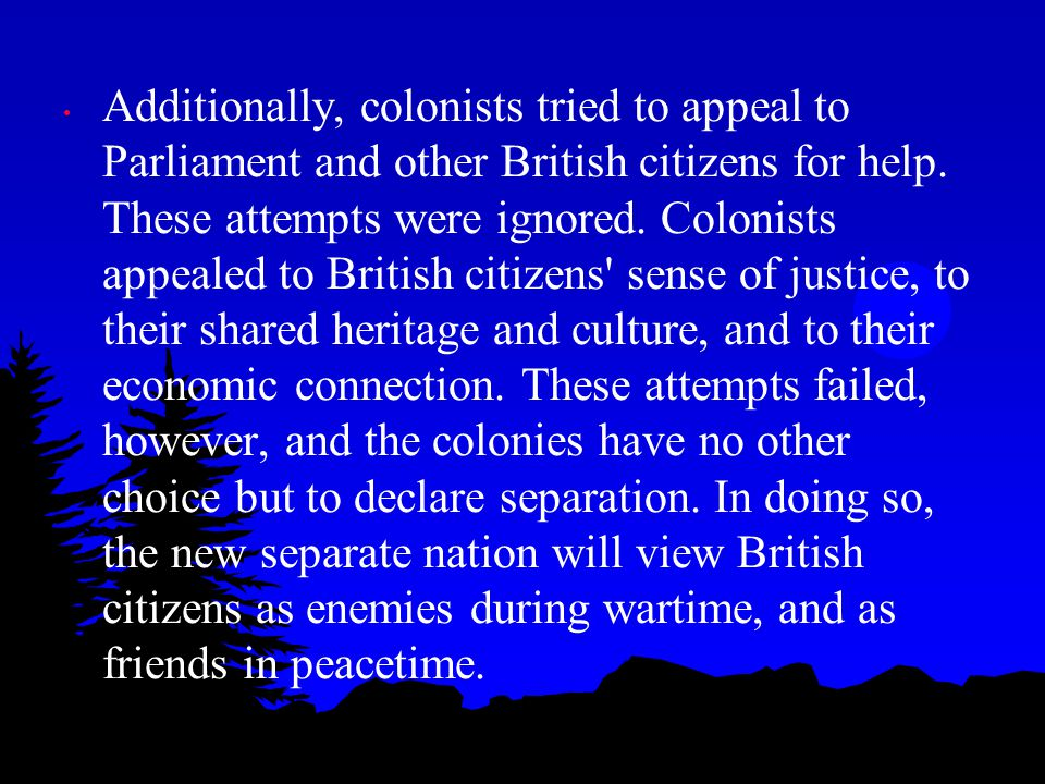 Additionally, colonists tried to appeal to Parliament and other British citizens for help.