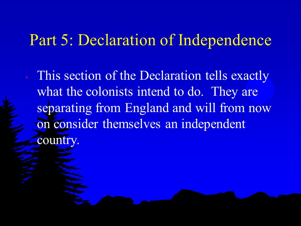 Part 5: Declaration of Independence