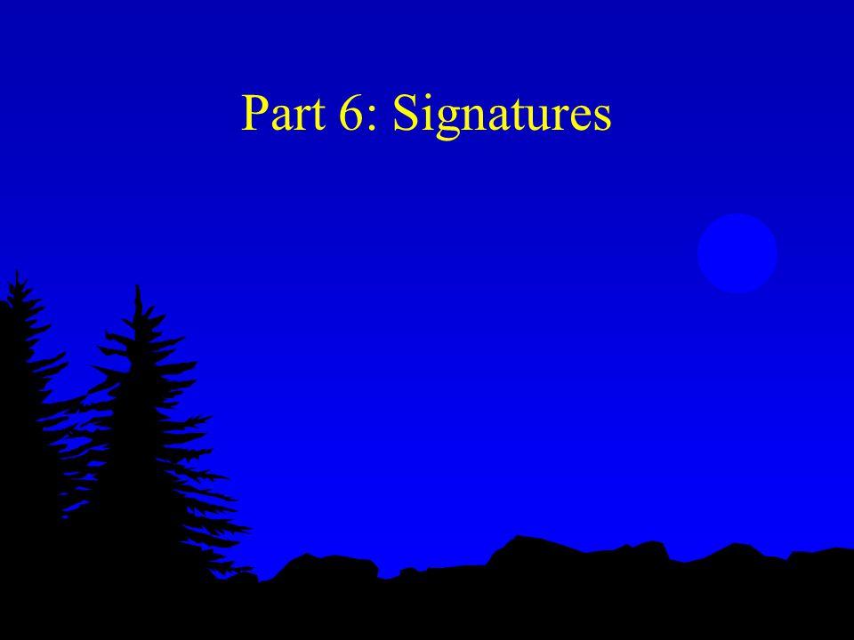 Part 6: Signatures