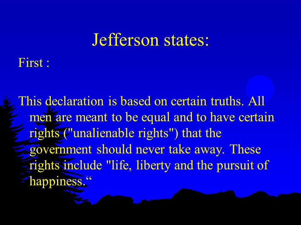 Jefferson states: First :