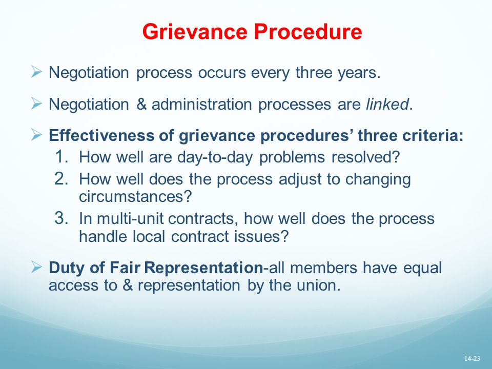 Grievance Procedure Negotiation process occurs every three years.