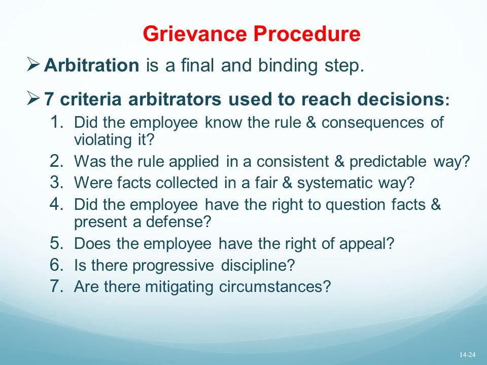 Grievance Procedure Arbitration is a final and binding step.