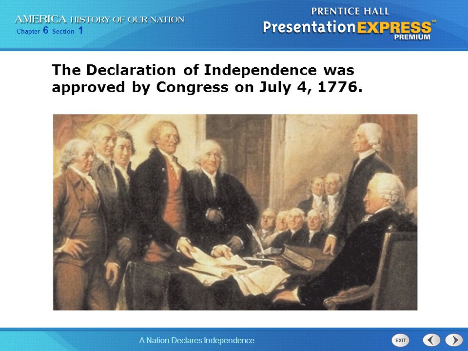 The Declaration of Independence was approved by Congress on July 4, 1776.