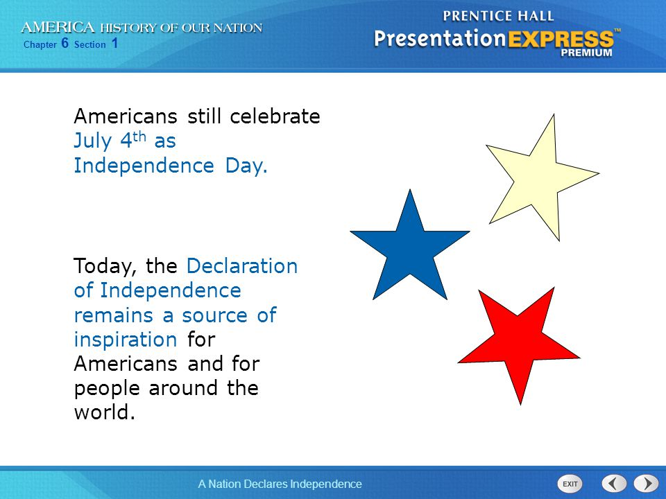 Americans still celebrate July 4th as Independence Day.