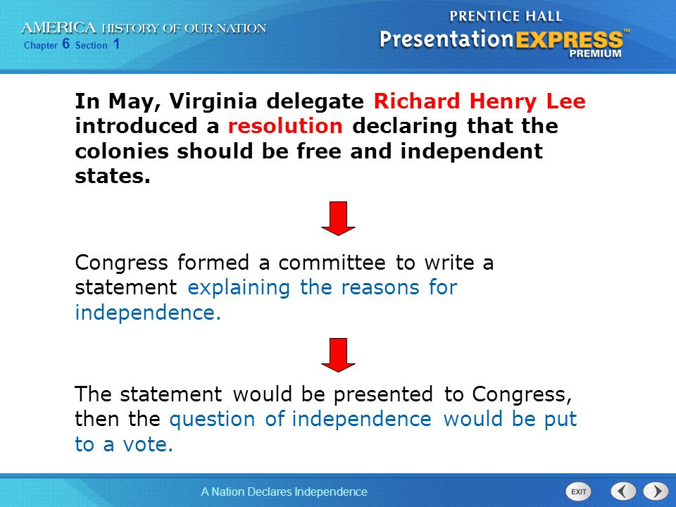 In May, Virginia delegate Richard Henry Lee introduced a resolution declaring that the colonies should be free and independent states.