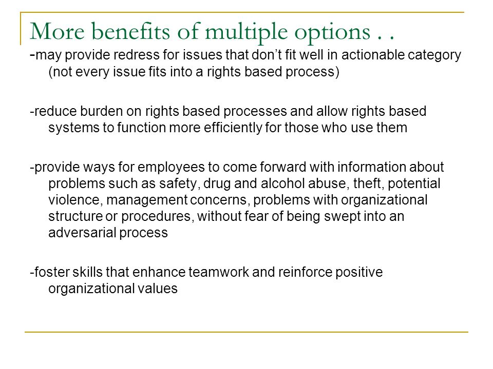 More benefits of multiple options . .