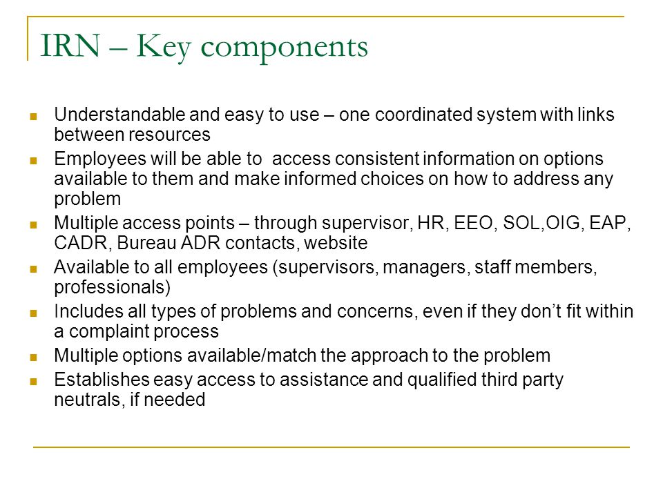 IRN – Key components Understandable and easy to use – one coordinated system with links between resources.