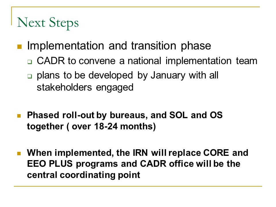 Next Steps Implementation and transition phase