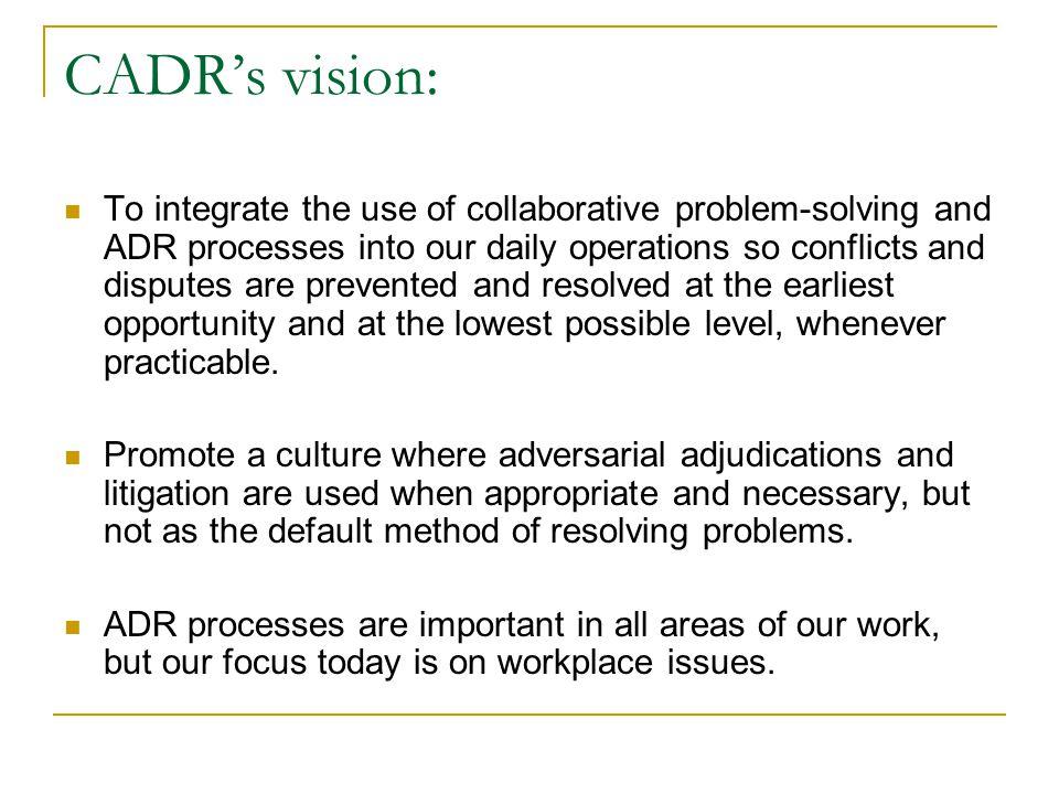 CADR's vision: