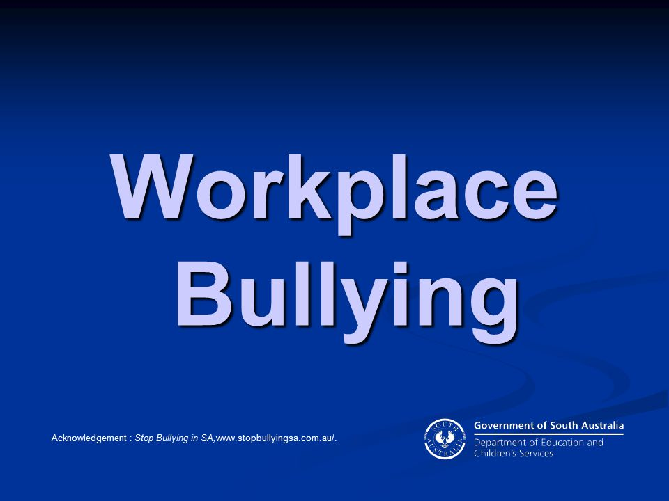 Workplace Bullying Workplace Bullying 2008