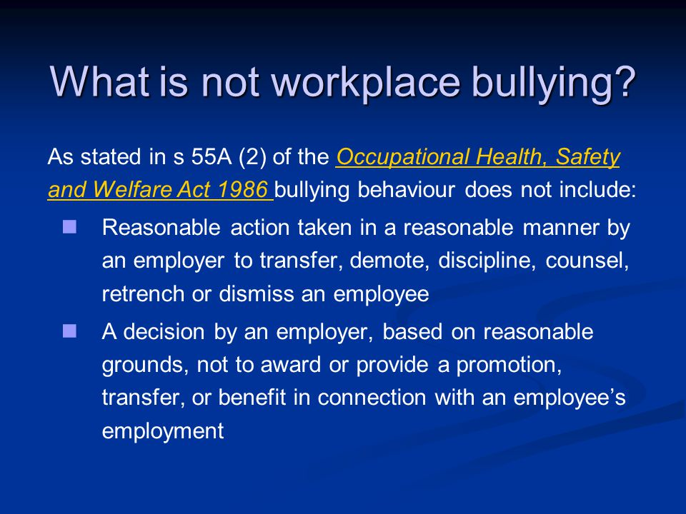 What is not workplace bullying