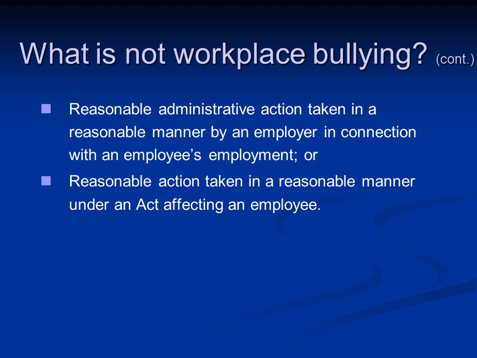 What is not workplace bullying (cont.)