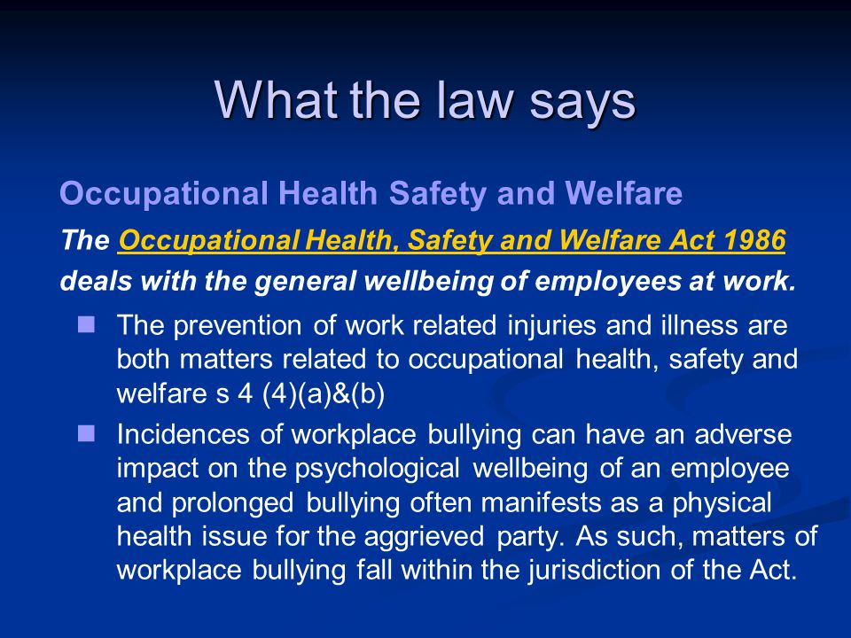 What the law says Occupational Health Safety and Welfare