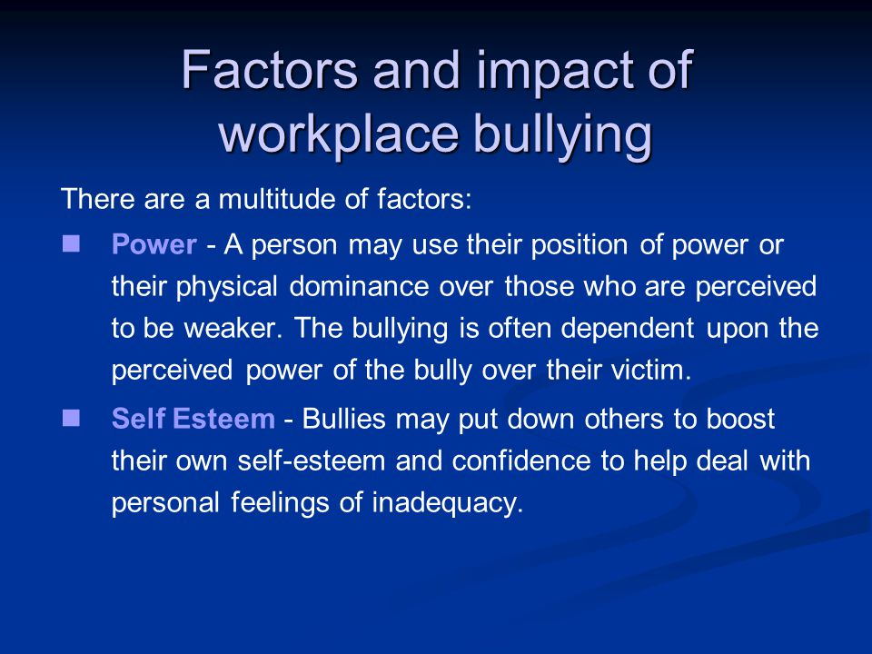 Factors and impact of workplace bullying