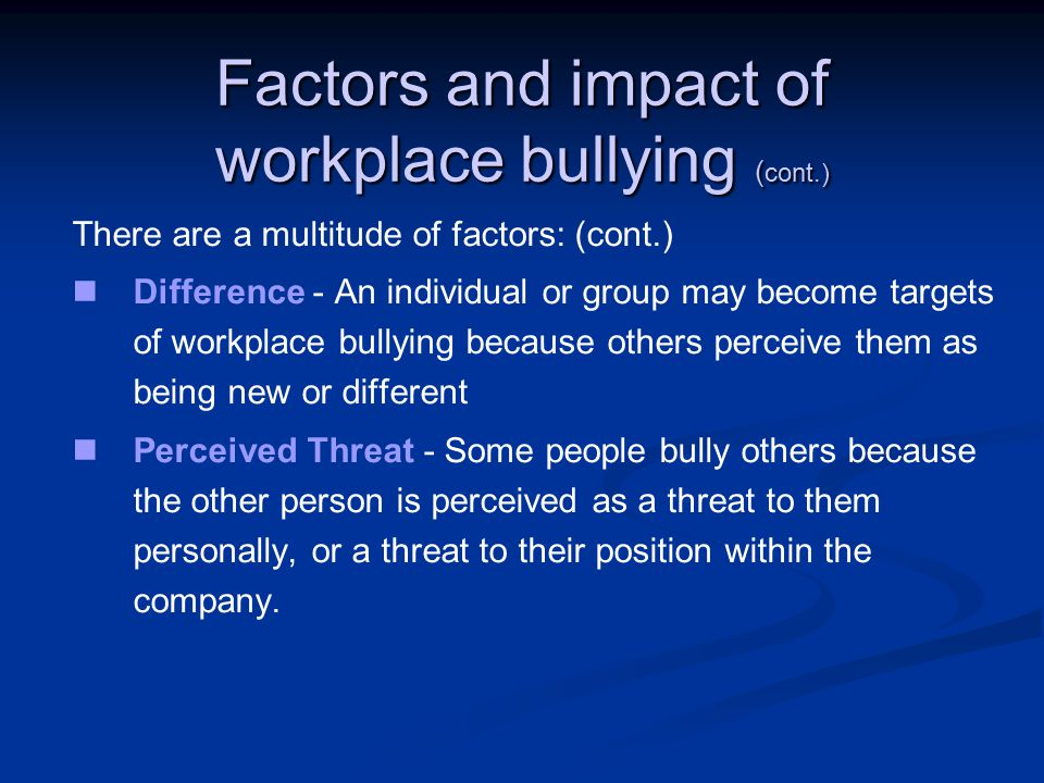 Factors and impact of workplace bullying (cont.)
