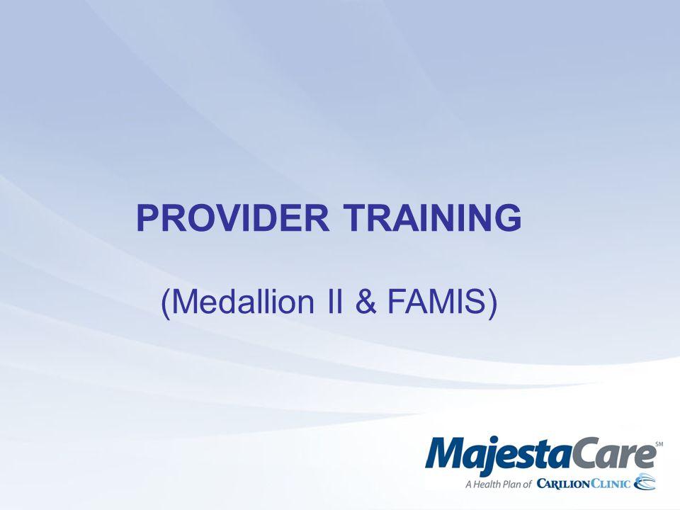 PROVIDER TRAINING (Medallion II & FAMIS)