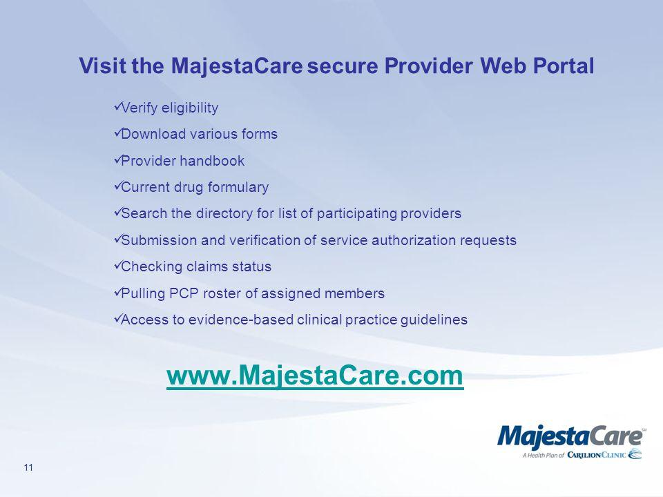 www.MajestaCare.com Visit the MajestaCare secure Provider Web Portal