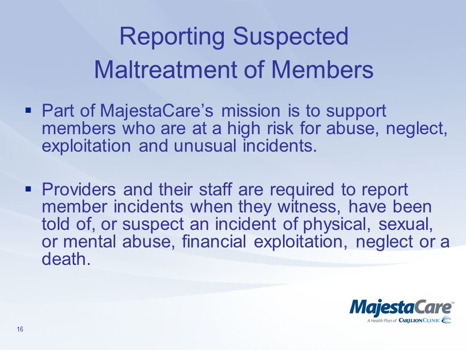 Reporting Suspected Maltreatment of Members