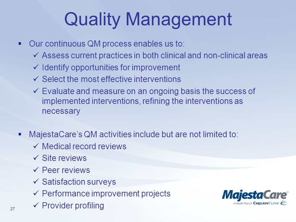 Quality Management Our continuous QM process enables us to: