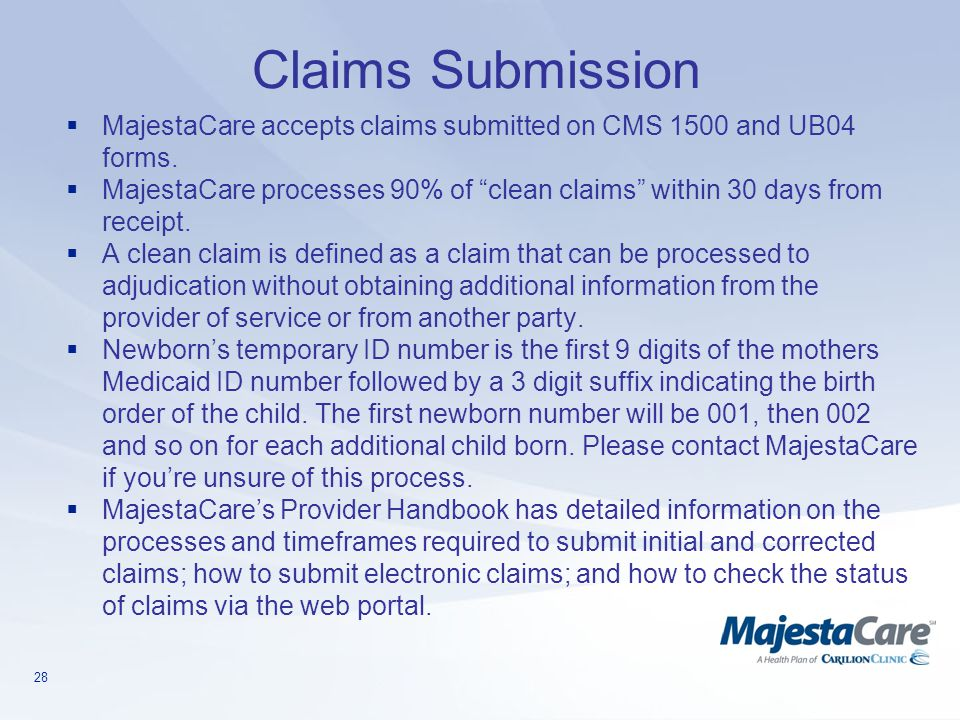 Claims Submission MajestaCare accepts claims submitted on CMS 1500 and UB04 forms.