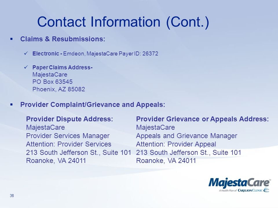 Contact Information (Cont.) Claims & Resubmissions: Electronic - Emdeon, MajestaCare Payer ID: 26372.