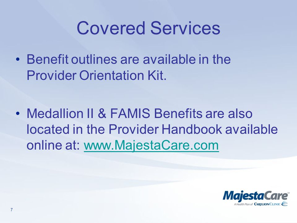 Covered Services Benefit outlines are available in the Provider Orientation Kit.