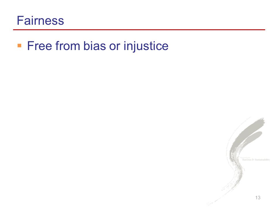 Fairness Free from bias or injustice