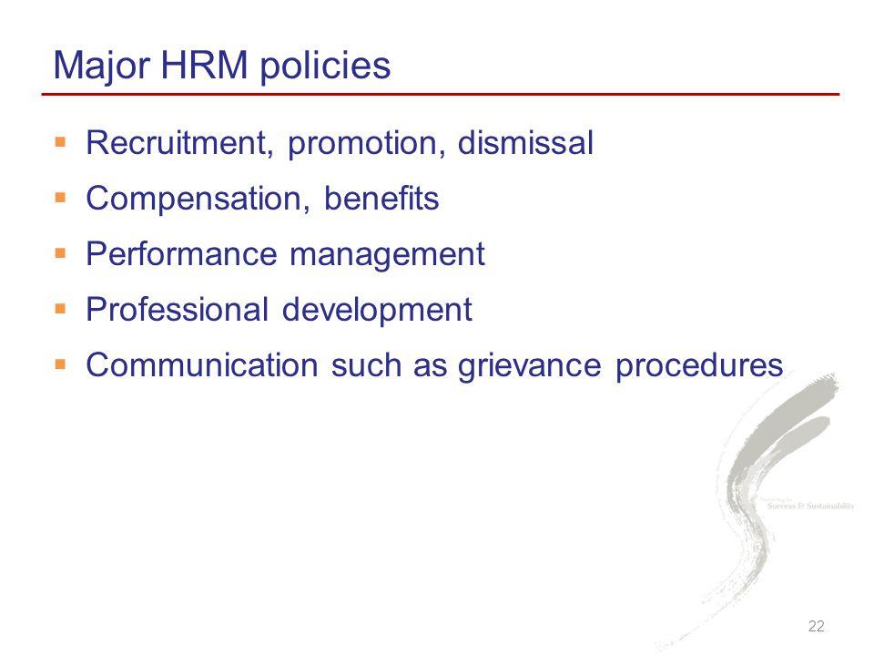 Major HRM policies Recruitment, promotion, dismissal