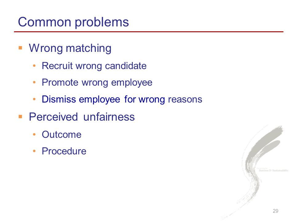 Common problems Wrong matching Perceived unfairness