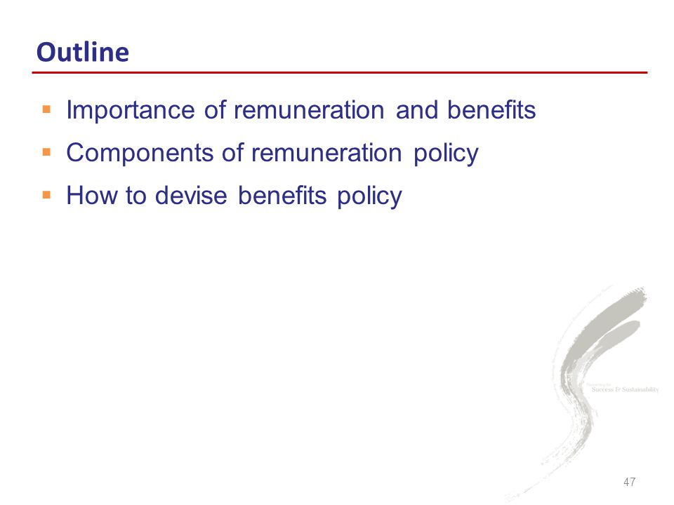 Outline Importance of remuneration and benefits