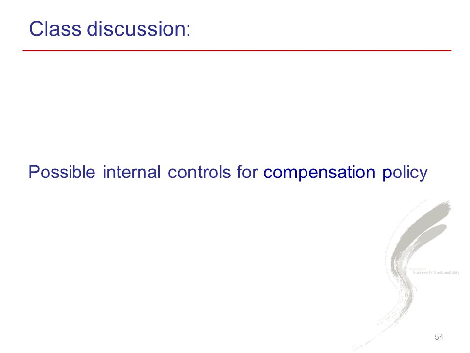 Class discussion: Possible internal controls for compensation policy