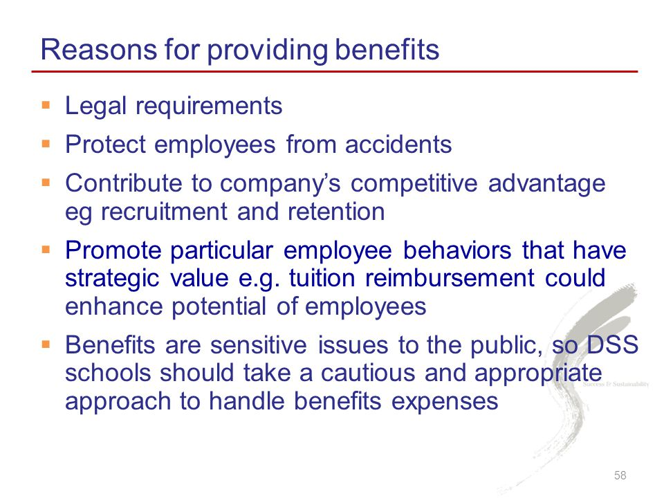 Reasons for providing benefits
