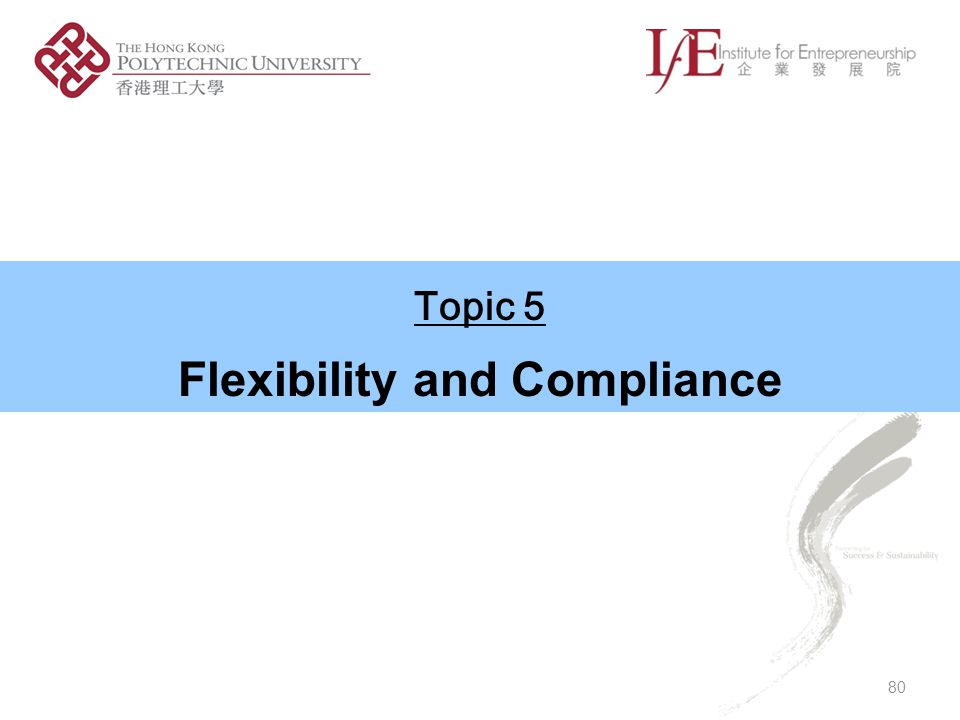 Flexibility and Compliance