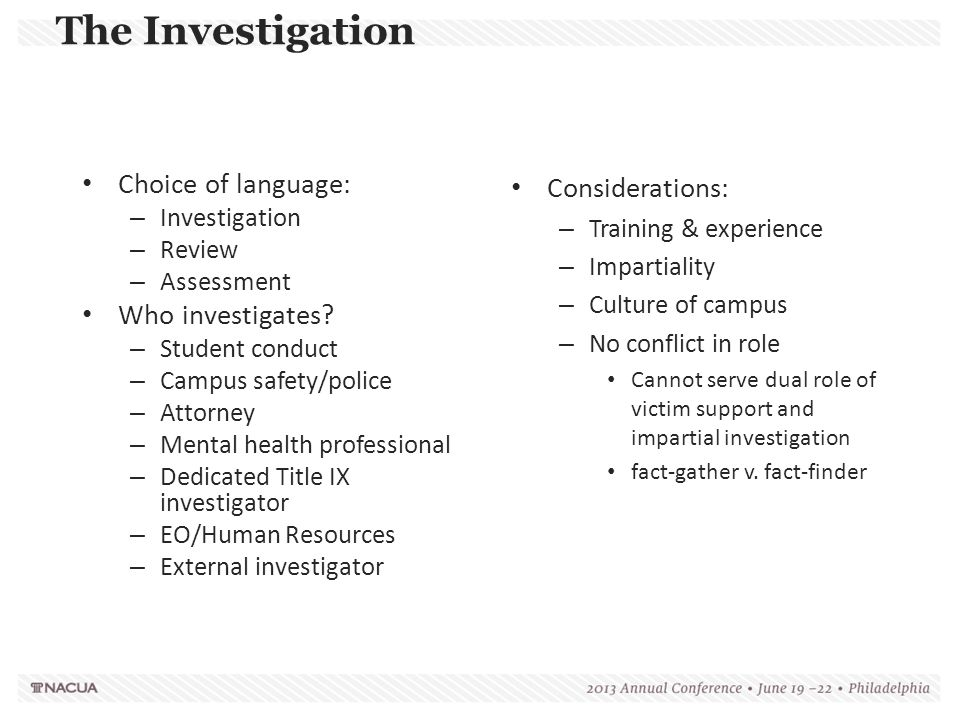 The Investigation Choice of language: Considerations: